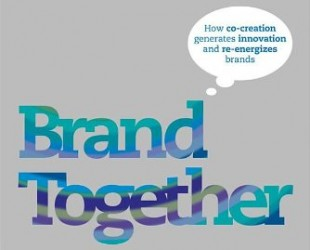 Brand Together: How Co-Creation Generates Innovation and Re-energizes Brands - NicholasInd.com